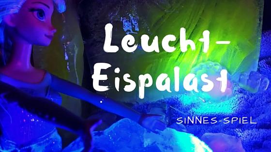 Eispalast mit Leuchtwasser Sinnesspiel