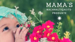 Nachhaltige Produkte für Mamas