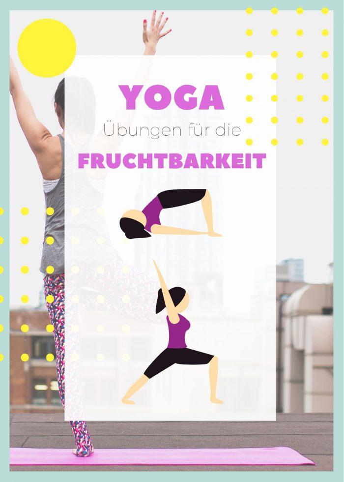 Yoga Übungen für die Fruchtbarkeit und Kinderwunsch
