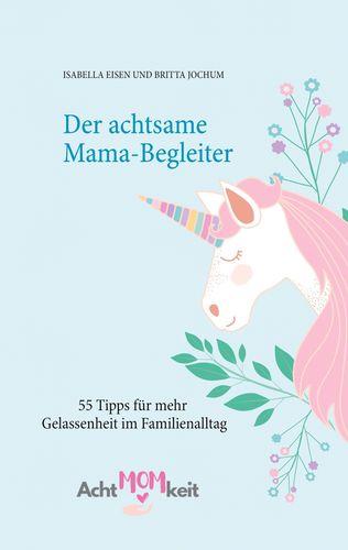 Der_achtsame_Mama-Begleiter Workbook für Entspannung als Mama